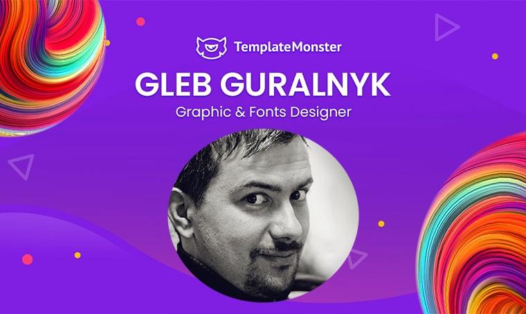 Gleb Guralnyk - Graphics and Fonts Designer